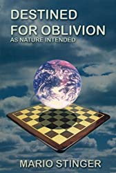 Destined for Oblivion: As Nature Intended