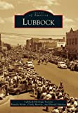 Lubbock (Images of America Series)