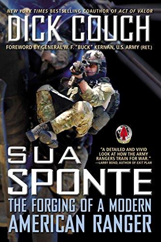 - Sua Sponte: The Forging of a Modern American Ranger