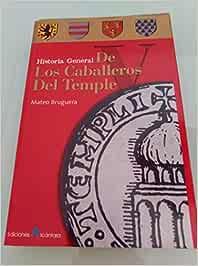 Historia General De Los Caballeros Del Temple: Amazon.es
