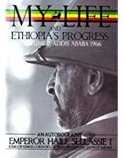 The Autobiography of Emperor Haile Sellassie I: King of All Kings and Lord of All Lords; My Life and Ethiopia's Progress 1892-1937