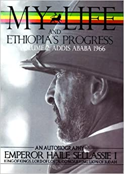 The Autobiography Of Emperor Haile Sellassie I: King Of All Kings And Lord Of All Lords; My Life And Ethiopia's Progress 1892-1937 (my Life And Ethiopia's Progress (paperback)) Epub Descargar Gratis