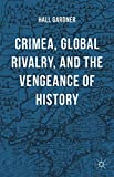 img - for Crimea, Global Rivalry, and the Vengeance of History book / textbook / text book