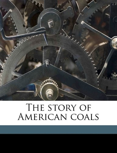 Read Online The story of American coals PDF