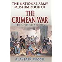 The National Army Museum Book of - The Crimean War - The Untold Stories