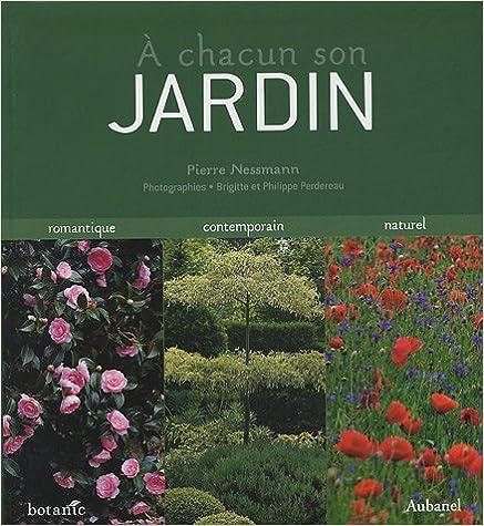 Livres A chacun son jardin : Romantique Contemporain Naturel pdf epub
