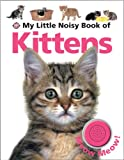 My Little Noisy Book of Kittens