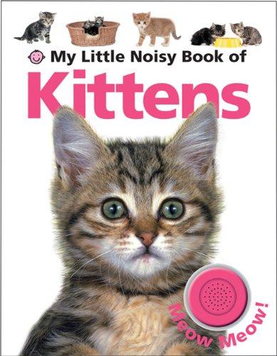 My Little Noisy Book of Kittens