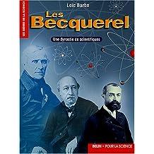Becquerel, une dynastie de savants (Les)