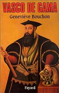 Vasco de Gama par Geneviève Bouchon