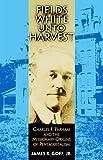 Fields White unto Harvest, James R. Goff, 1557280266