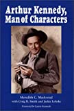 Arthur Kennedy, Man of Characters, Craig R. Smith and Jackie Lohrke. Foreword by Laurie Kennedy Meredith C. Macksoud, 0786413840