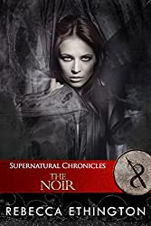 Supernatural Chronicles: The Noir (Dynamis in New Orleans Book 10)