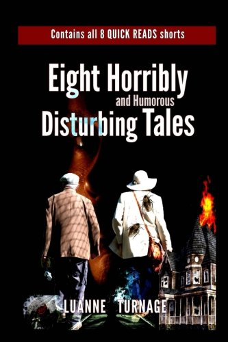Eight Horribly Disturbing Tales: Short Stories For those Short on Time