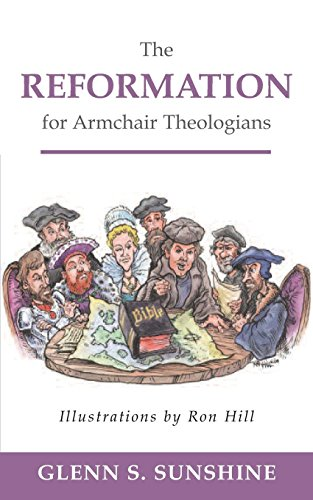 The Reformation for Armchair Theologians (Online Armchair)