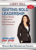 Igniting Bold Leadership - How To Create a Culture of Risk-Taking and Collaboration - Seminars On Demand Management and Leadership Training Video - Speaker Libby Gill - Includes Streaming Video + DVD + Streaming Audio + MP3 Audio - Plays on All Devices