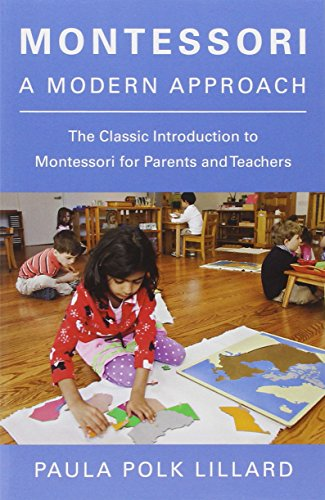 Montessori: A Modern Approach: The Classic Introduction to