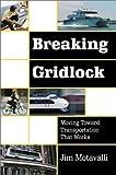 Breaking Gridlock, Jim Motavalli, 157805091X
