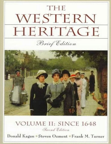 Western Heritage, The: Brief Edition, Vol. II Since 1648, Chaps. 13-31