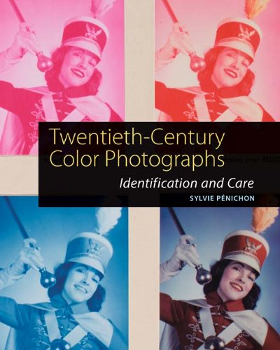 20th Colour Century - Twentieth-Century Color Photographs: Identification and Care