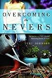 Overcoming the Nevers, Teri Johnson, 159932251X