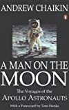 A Man on the Moon: The Voyages of the Apollo Astronauts (Penguin Magnum Collection)