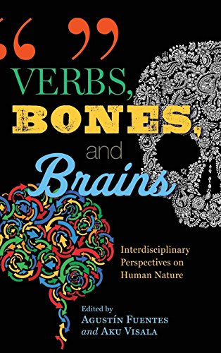 Verbs, Bones, and Brains: Interdisciplinary Perspectives on Human Nature