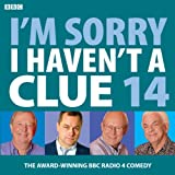 I'm Sorry I Haven't a Clue: Vol. 14