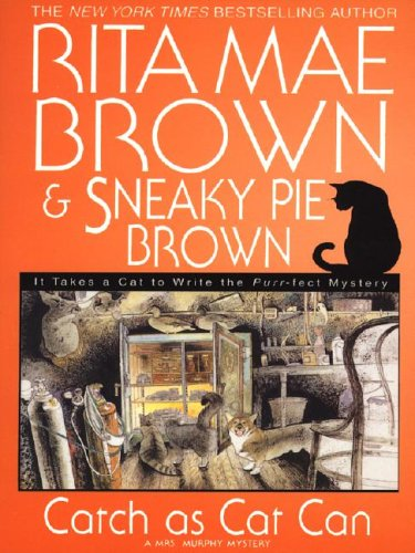 Catch As Cat Can by Rita Mae Brown and Sneaky Pie Brown