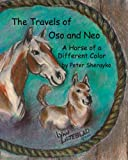 The Travels of Oso and Neo, Peter Sherayko, 1467950874