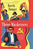 Front cover for the book Three Musketeers by Marcelo Birmajer