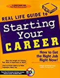 Real Life Guide to Starting Your Career, Margot C. Lester, 1890586021