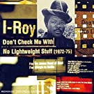 Don't Check Me With No Lightweight Stuff, 1972-1975