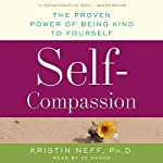 Self-Compassion: The Proven Power of Being Kind to Yourself | Kristin Neff