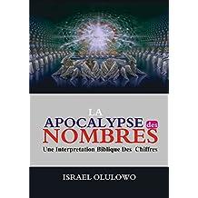 L'APOCALYPSE DES NOMBRES: Une Interpretation Biblique Des  Chiffres (French Edition)