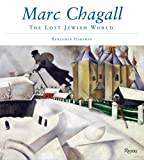 Marc Chagall and the Lost Jewish World, Benjamin Harshav, 0847828026