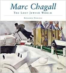 Marc Chagall The Lost Jewish World Benjamin Harshav