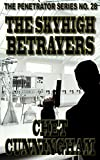 The Skyhigh Betrayers (The Penetrator Book 28)