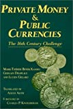 Private Money and Public Currencies : The 16th Century Challenge, Deleplace, Ghislain and Gillard, Lucien, 0873326040