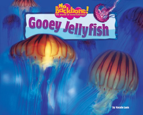 Read Online Gooey Jellyfish (No Backbone! The World of Invertebrates) pdf epub
