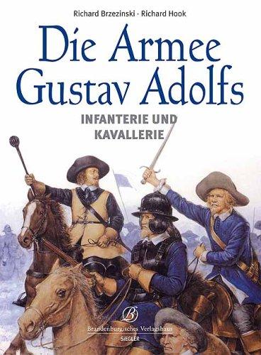 Die Armee Gustav Adolfs: Infanterie und Kavallerie Gebundenes Buch – Restexemplar, 28. April 2006 Richard Brzezinski Richard Hook Siegler 3877486495