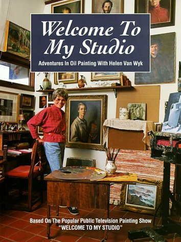 Welcome to My Studio: Adventures in Oil Painting With Helen Van (Dream Oil Painting)