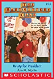 Kristy for President (Baby-Sitters Club) by Ann M. Martin front cover