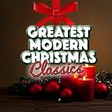 Greatest Modern Christmas Classics
