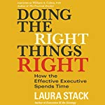 Doing the Right Things Right: How the Effective Executive Spends Time | Laura Stack