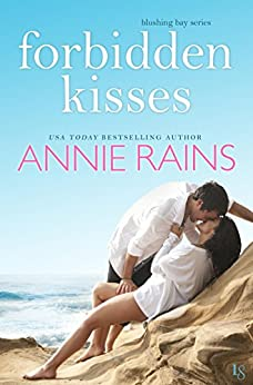 Forbidden Kisses: A Blushing Bay Novel by [Rains, Annie]