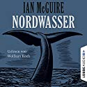 Nordwasser Audiobook by Ian McGuire Narrated by Wolfram Koch