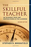 The Skillful Teacher: On Technique, Trust, and Responsiveness in the Classroom, Second Edition