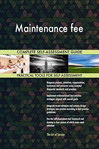 Maintenance fee All-Inclusive Self-Assessment - More than 710 Success Criteria, Instant Visual Insights, Comprehensive Spreadsheet Dashboard, Auto-Prioritized for Quick Results