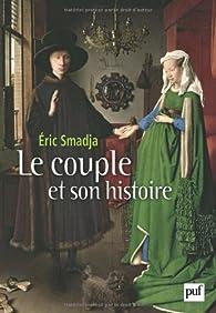 Le couple et son histoire par Éric Smadja